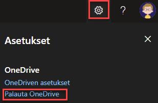 Henkilökohtaiset tiedostot OneDrive -palvelussa: Asetukset  OneDrive  OneDriven asetukset  Palauta OneDrive  x